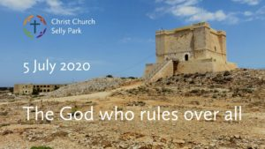5 July 2020: The God who rules over all