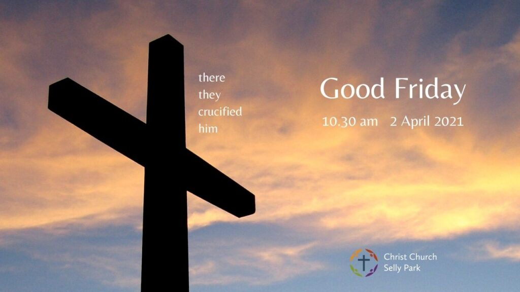 Title graphic for Good Friday service 2 April 2021 at 10.30 am